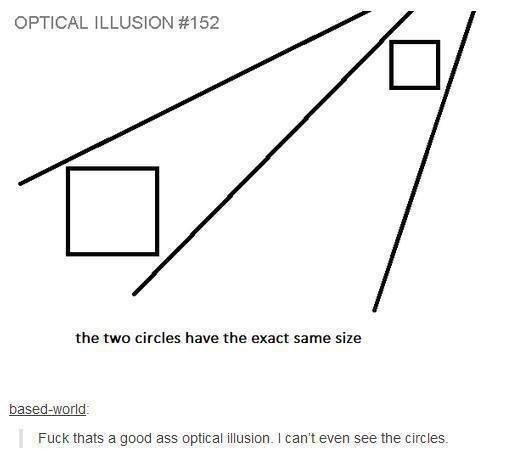 Optical Illusion. . OPTICAL ILLUSION #152 the ma circles have the exact same size aannd ass ' teven seethe circles.. BAM!