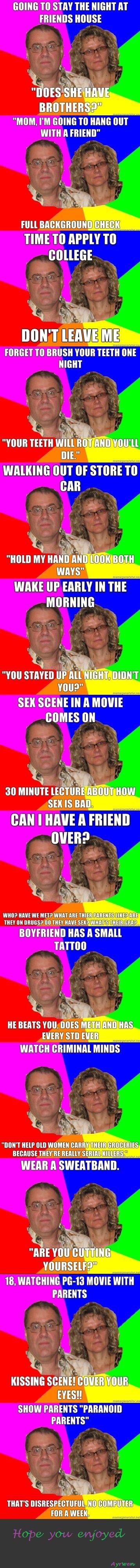 Paranoid Parents Comp 3. Part 1:funnyjunk.com/funny_pictures/2032669/Paranoid+Parents+Comp/ Part 2:funnyjunk.com/funny_pictures/2036170/Paranoid+Parents+Comp+2/
