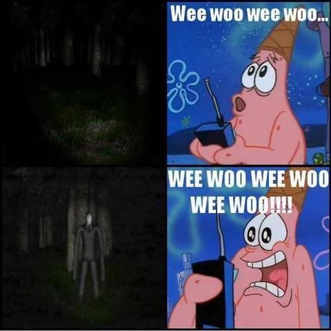 Patrick's scared of Slender. not mine.