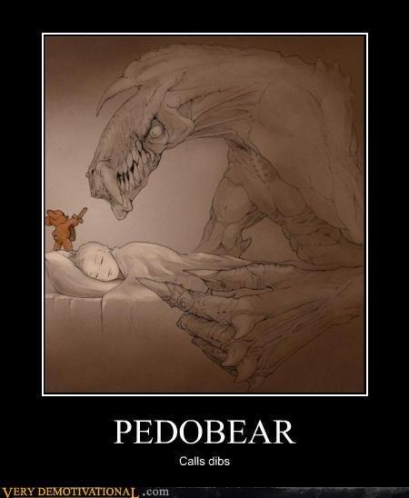 pedo you silly. damn him.. PEDOBEAR Calls ribs ERY DE l pedobear strikes again