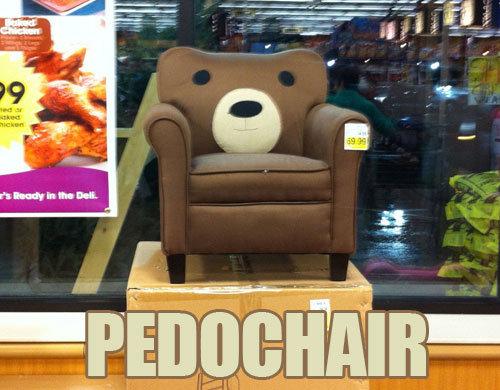 PEDOCHAIR. .. it's 69 on the price tag pedobear pedo baer pedochair pedophiles are p