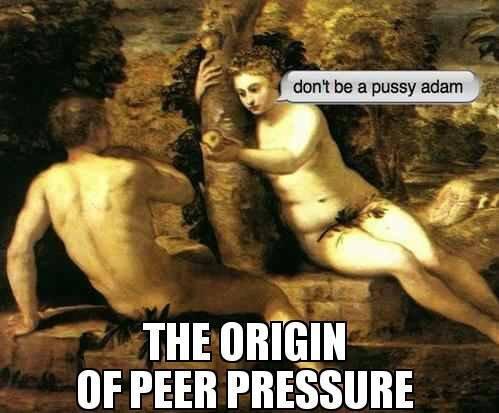 Peer Pressure. . or PEER Bible Apple adam eve
