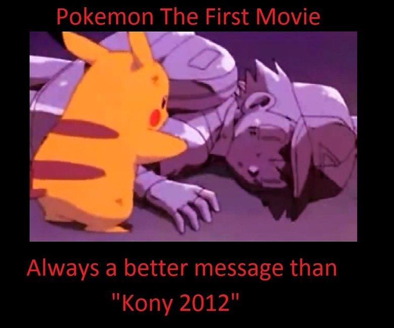 Perhaps you need a refresher.. Reminder: www.youtube.com/watch?v=nM48Y1oq214. Kony Pokemon