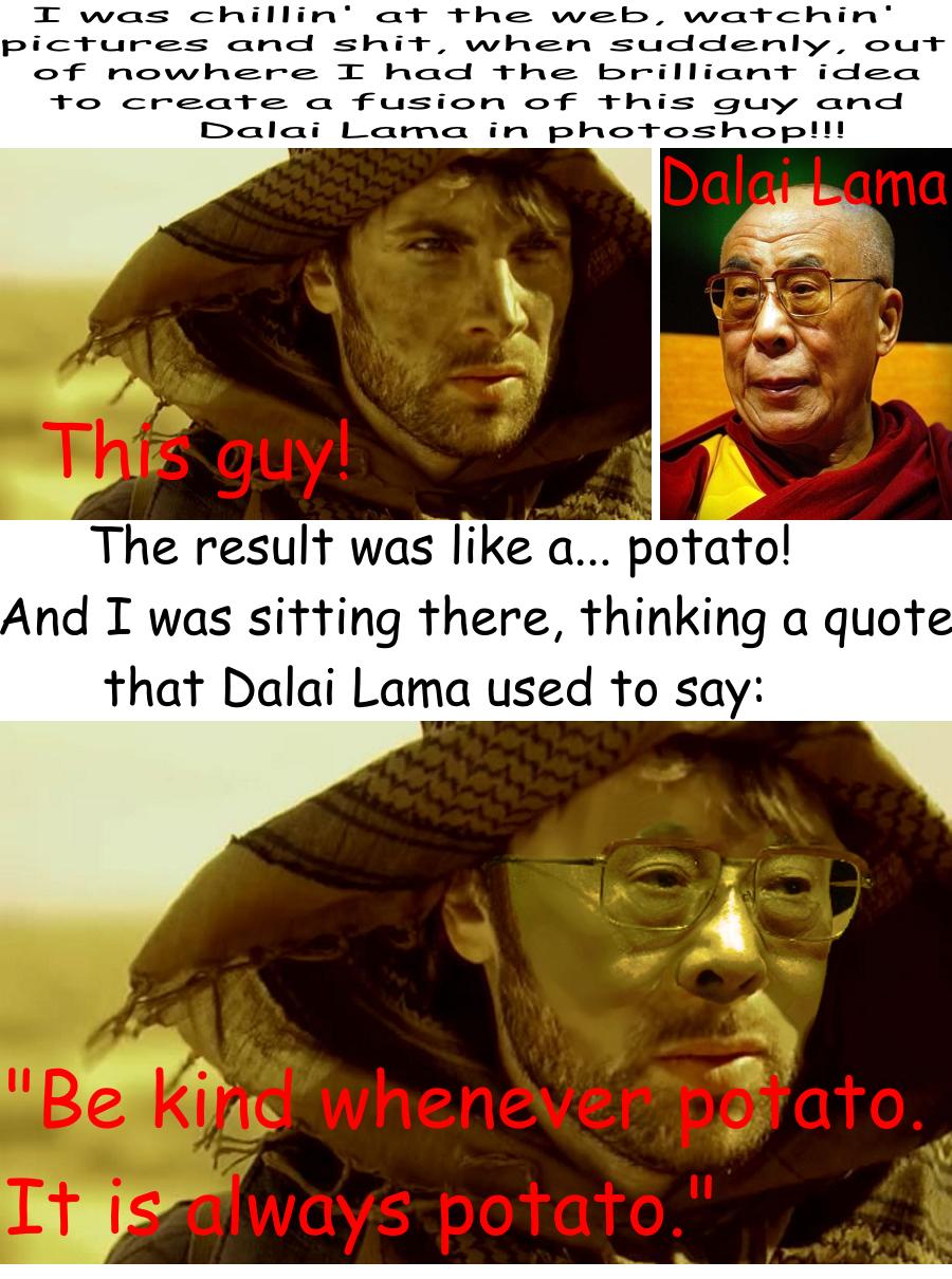 Photoshop Level: Potato.. Well... potato... COMIC SANS!!!! guy dalai lama Photoshop potato