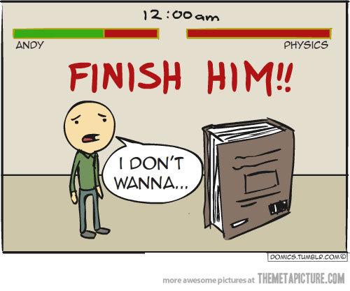 Physics Student Problems. hard yo. Found on Google.. PHYSICS W FINISH HIV!!!. MFW i do physics finish Him
