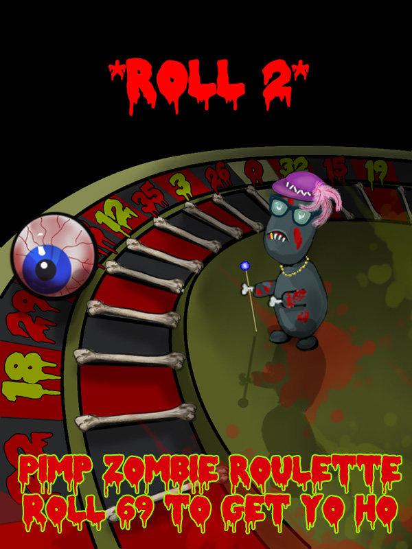 Play Pimp Zombie Roulette. .. Where's my Ho, Ladedadedatwo?