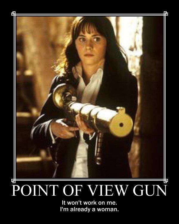 Point of View Gun. Dammit, Trill! - OC. It won' t work on me. I' m already a woman.. Zimmerman: Good thing my gun is unisex.