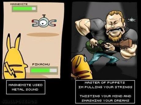 Pokemetal. not oc.. CHE FLIP F ET.'. Metallica rules! metallica Pokemon