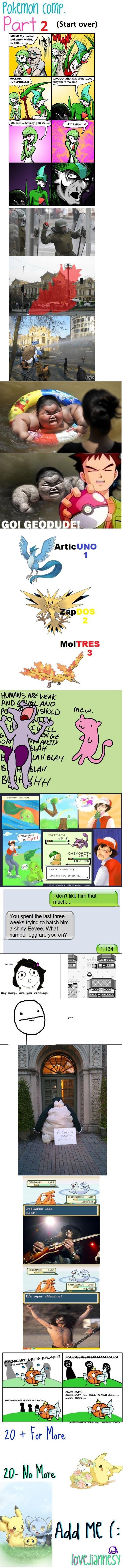 Pokemon Comp Part 2. Part 1: funnyjunk.com/funny_pictures/2630649/Pokemon+Comp+Part+1/ Part 3: funnyjunk.com/funny_pictures/2637869/Pokemon+Comp+Part+3/ Part 4: