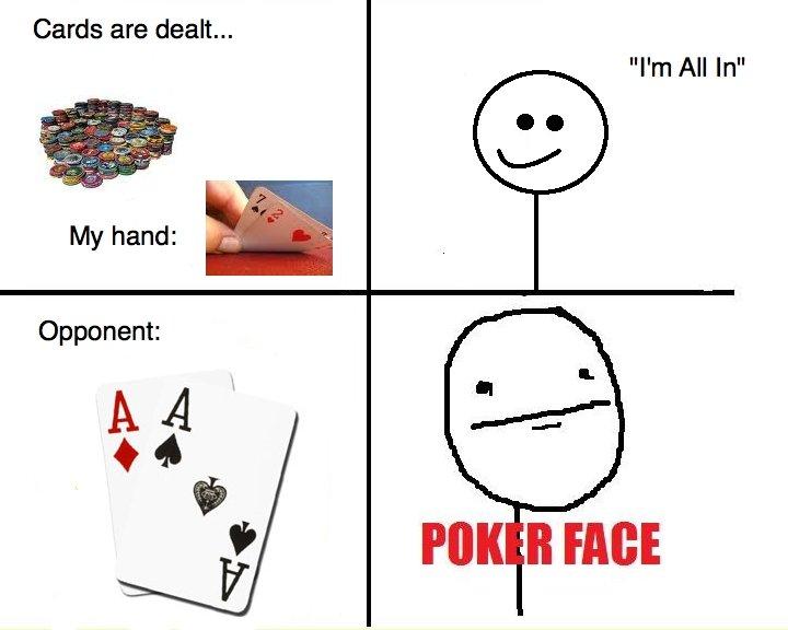 Poker Face. poker pokerface. Cards are dealt... poker Face