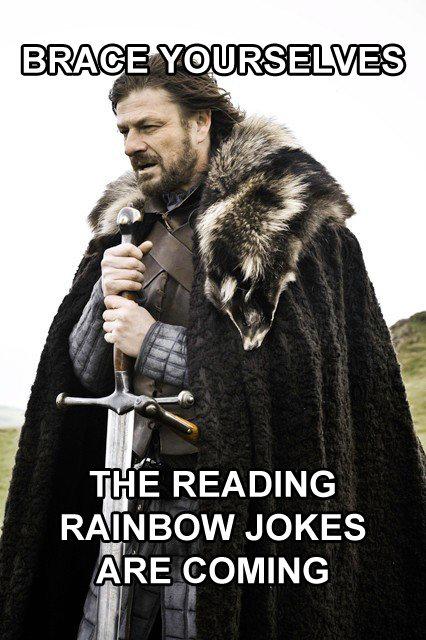 Pony Related. . THE READING RAINBOW JOKES ARE comma