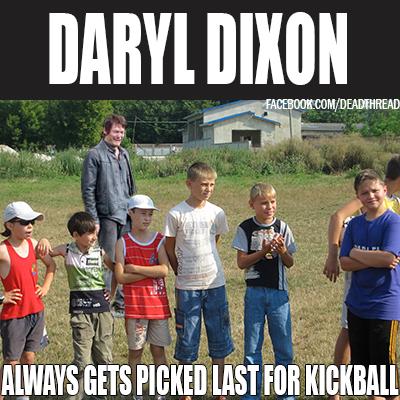 Poor Daryl. . daryl dixon kickball Picked sad Walking dead