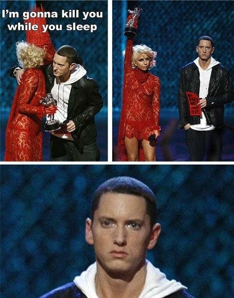 Poor Eminem. . Pm gonna kill you if while you sleep