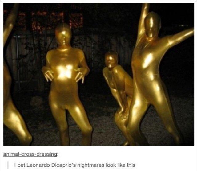 Poor Leo. . bet Leonardo nightmares look like this