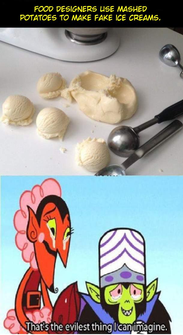 Potato ice creams. OC. FOOD DESIGNERS USE MASHED POTATOES TO MAKE FAKE ICE CREAMS. iii, wiles! thing I can imagine.. Sounds good to me