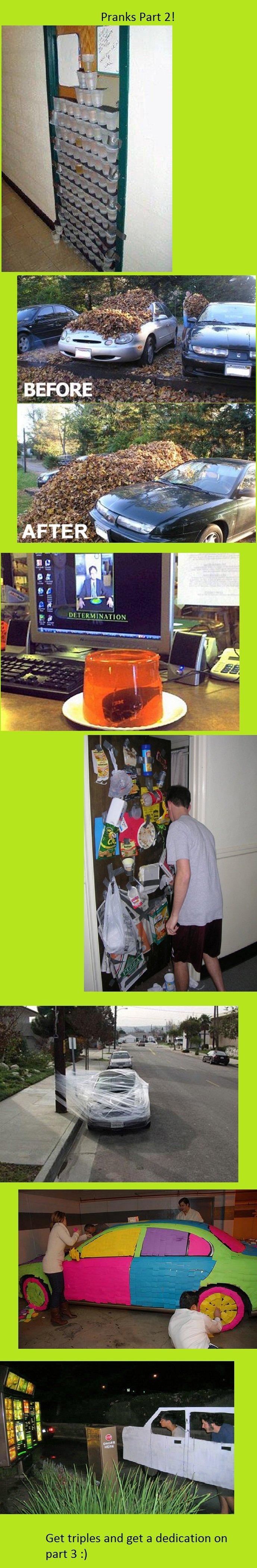 Pranks part 2. part 3 funnyjunk.com/funny_pictures/2270631/prank+3/ psrt 4 funnyjunk.com/funny_pictures/2272937/Prank+4/. Pranks Part 2! Get triples and get a d