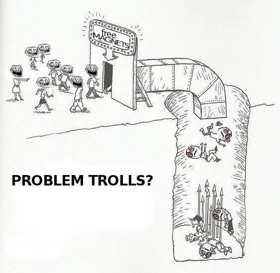 Problem?. . PROBLEM TROLLS?