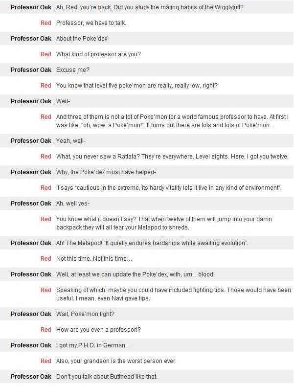 Professor Oak is a bad professor. thumbs up if u named his grandson something profound xD.
