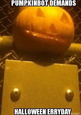 PUMPKINBOT 2016. OC my duuuudes. Halloween pumpkinbot evc