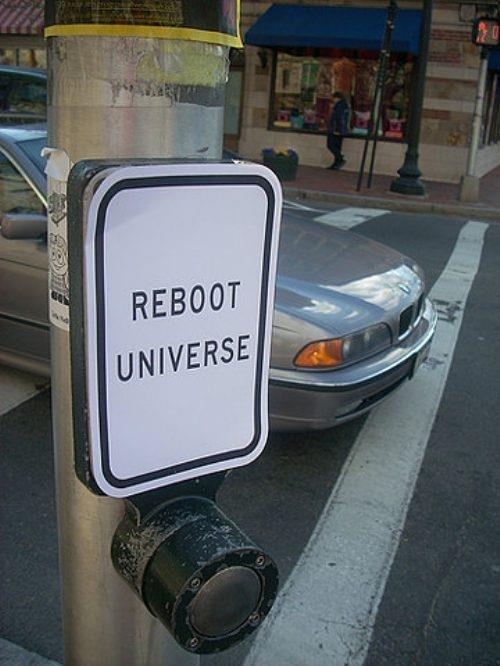 Push it. I dare you... NO! reboot universe push it