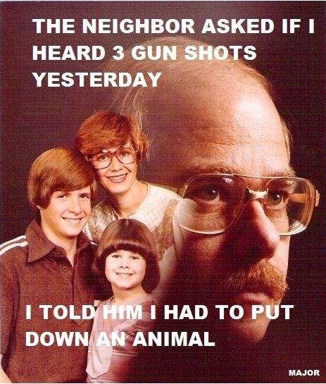 "Put em down. OC. 7: HAD TO ""aittir ANIMAL. <---- The dad as a child?!?"
