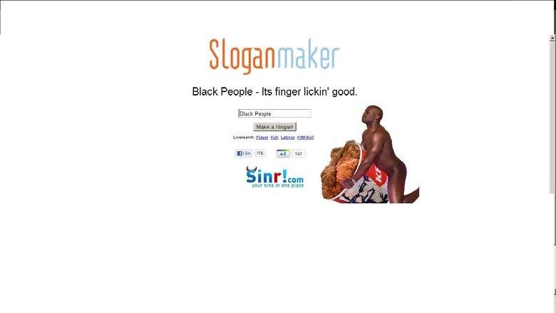 Racist Slogan-Maker. .