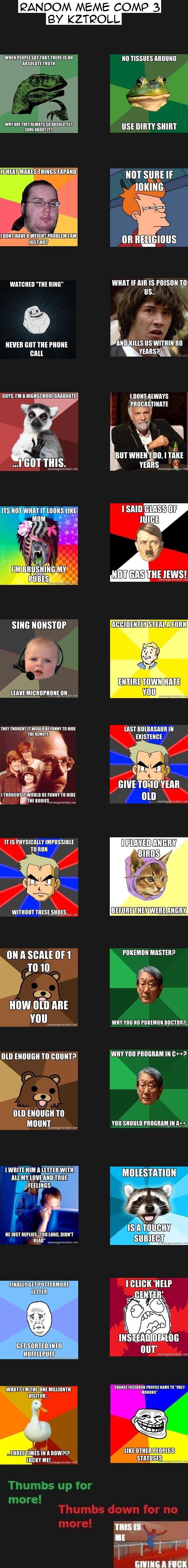 "Random Meme Comp 3. Thumbs and Subscribe for moar comps!!. FANDOM MEME COMP 3 BY KZTROLL WHEN ""ITU Mt ' IS IN mu um um IRWINS "" _ mun sun: nanny It WE NINE"" MIM"