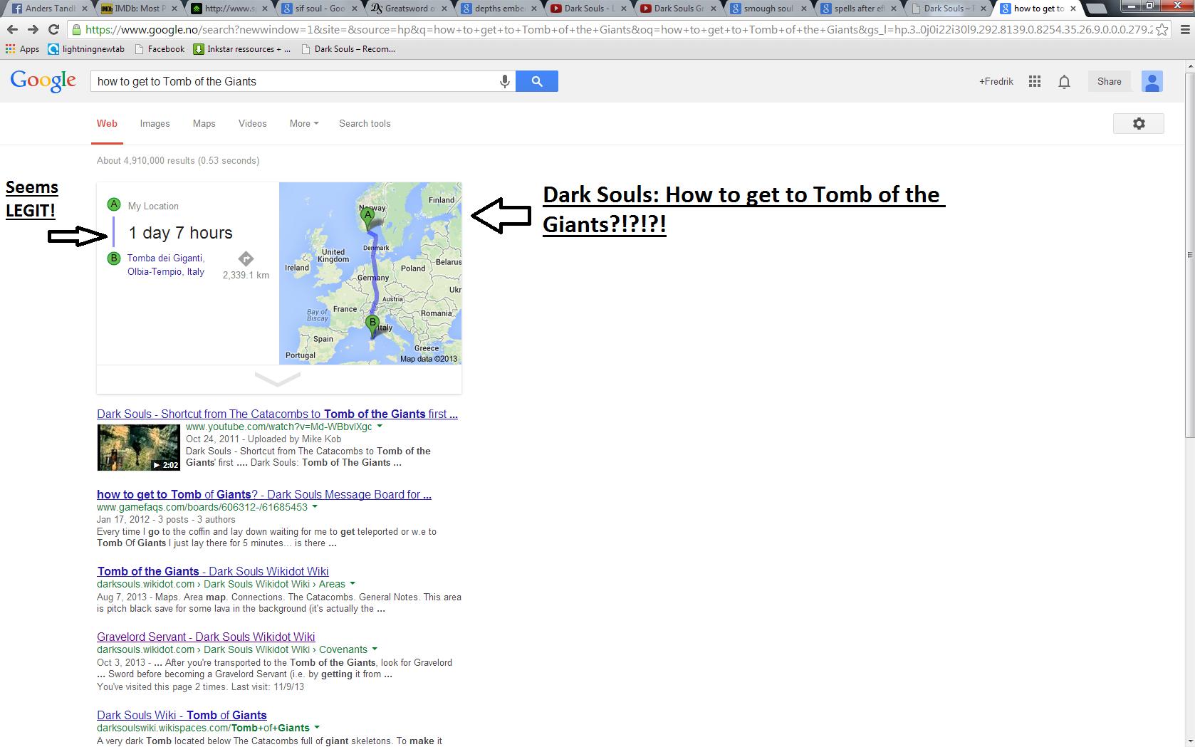"Random google directions?. Seems legit.... iii Apps E] Facebook "" , E] Dark . Web Images Maps Videos More _ Se arch tools About 4, 910, 000 results (153 seconds dark souls dark souls funny Google fail"