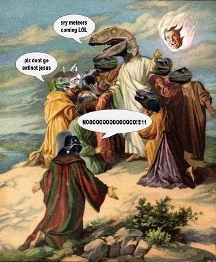 Raptor Jesus. Sry meteor coming lol... epic