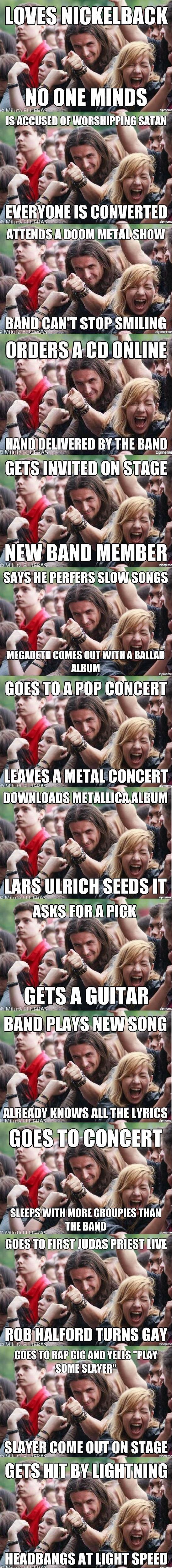 "Rediculously Photogenic Metalhead. I love metal guys.. HINT STOP, , wll, Alli, gals, ilma NIH! Big"" GUM'S III"" WITH ll PM county] Ifly, manna akuma I: v Taser A"