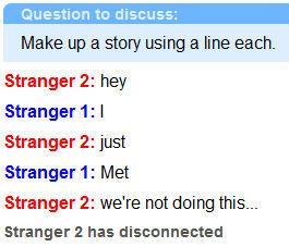 Rejected. not OC. tn discuss: Make up a story using a line each. Stranger 2: hey Stranger 1 :. I Eire may 2: just Stranger 1 :. Met Stranger 2: we' re not doing