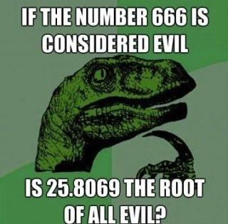 Root or evil ?. . IE m NUMBER 666 IS Elm IS 25. 8059 m MOT' ttf All EVIL?