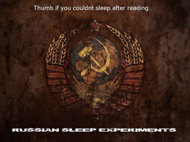 Russian Sleep experiments. If you havn't read it... creepypasta.wikia.com/wiki/The_Russian_Sleep_Experiment And Happy Halloween!. Thumb if you couldnt sleep aft