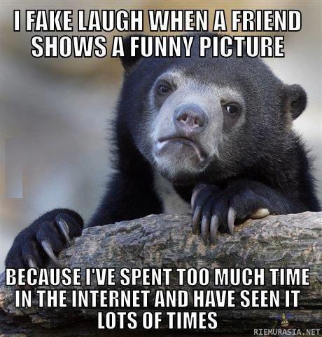 sadly true. . it' IN THE INTERNET Mil MINE SEEN I' SPENT we MUHH T SHOWS} Puma: H . hi Ell: gilla ll A