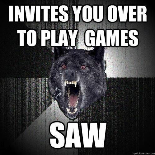 saw. . INVITES VIII] [WEB