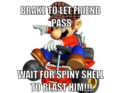 Scumbag Mario Kart Strategy. .