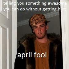 scumbag steve april fool. oc by CallMeMe.. Mmmm.. Dat white text on white background. Scumbag steve Scumbag Steve april fool Fool OC