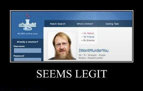 seems legit 2. check out seems legit 3&4! ---> funnyjunk.com/funny_pictures/2456350/Seems+legit+3/ funnyjunk.com/funny_pictures/2457563/seems+legit+4/. A