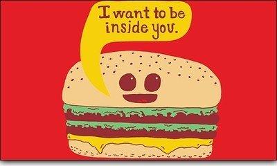 Sexual Cheeseburger. . O' wxnt to be insade gnu.