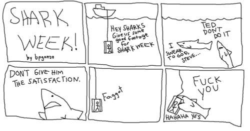 Shark Week. Funny Stuff. Not mine.. En»: Him SATIS but. HA! shark week