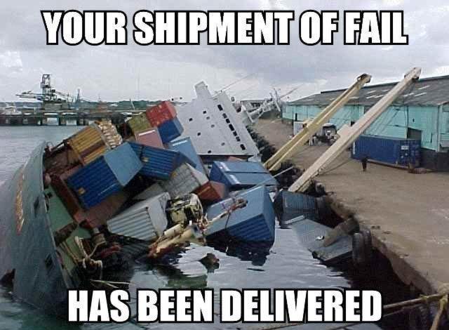Shipment of FAIL. .. Haha. shipment of fail