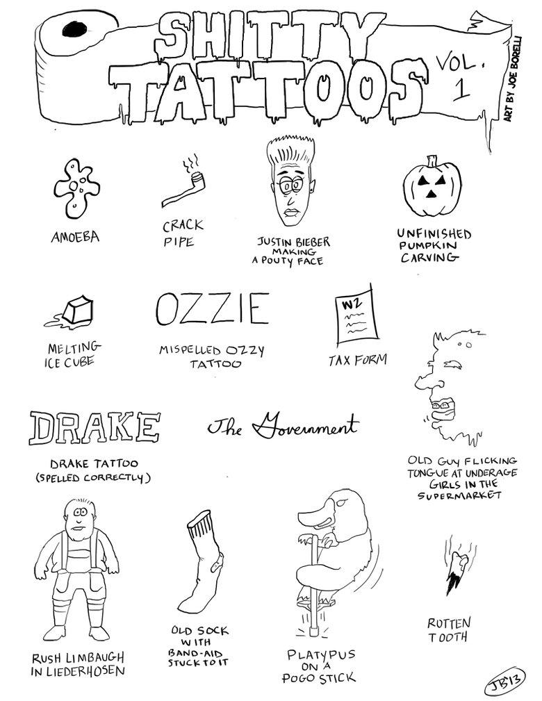 Shitty Tattoos (Vol. 1). Don't get any of these. Thanks. YOUTUBE: www.youtube.com/joeydrawsstuff COMIC BLOG: FACEBOOK: www.facebook.com/borelliproductions. W (f tattoos Tattoo parody illustration Drawing justin bieber comic