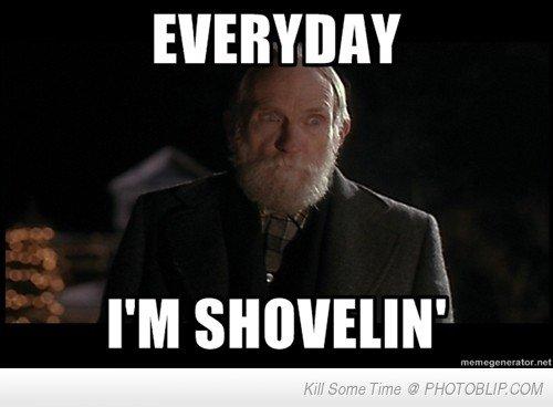 shovelin'. .