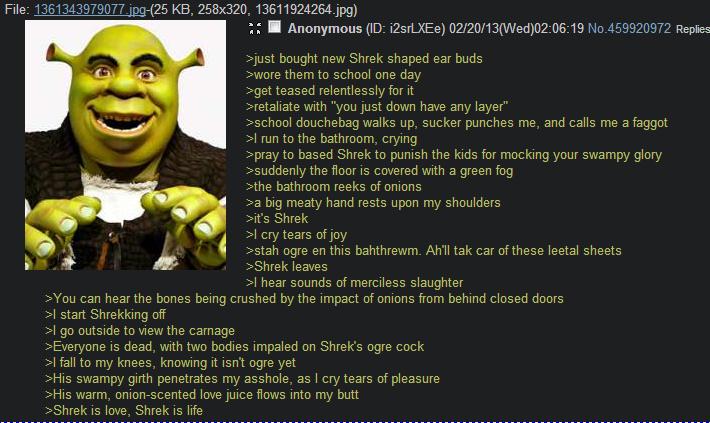 "Shrek. Shrek is love. Shrek is life.. mjfist bought atew Shrek shaped ear buds them to school site day keet teased relentlessly for it iretaliate with ""you just"