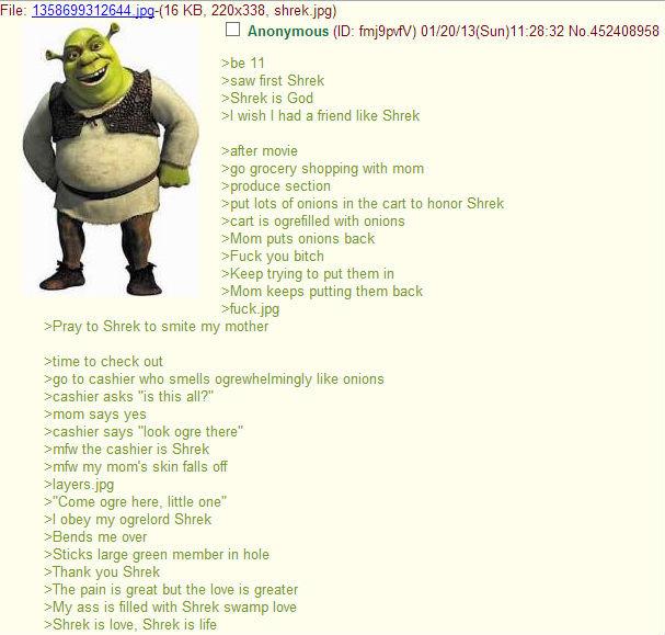 Shrek. is life. File: -( 16 KB, 220x338, shrek, jpg) we 11 Haw first Shrek is God kl wish I had a friend like Shrek rafter movie as grocery shopping with mom se