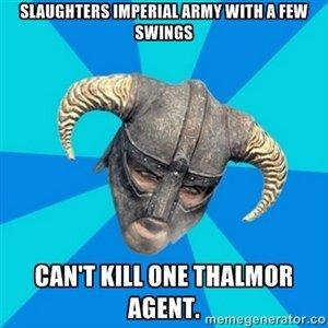 "Silly thalmor. I meant an embassy full of thalmor. HM "" cxllml ll FEW SWANEE jil Saar amt mu nu: Emuman trua. rtard.. rpu. ftr.. trirror an. I'm not one of those racist Nords (It's alot friendier gameplay) and I don't mind the Bosmer, Redguards, Dunmer, Imperials, Argonians, Bretons, Khajiit, Orsimer skyrim Thalmor"