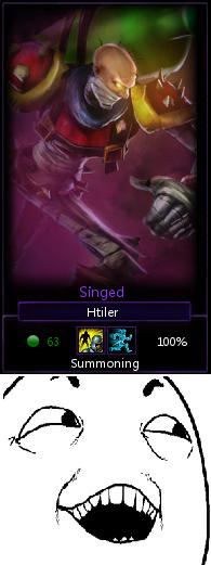 Singedler. Bringing Auschwitz to a Summoners Rift near you.. Singed Lol Hitle