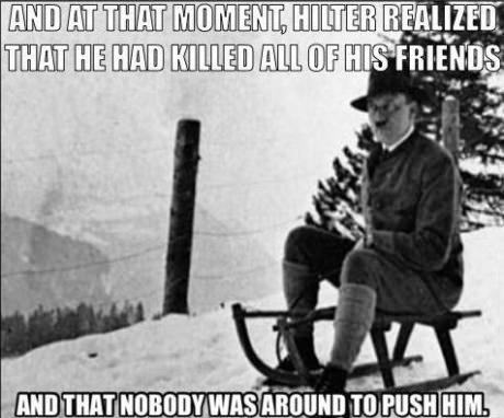 sledding with Adolf. This probably happened .. ill. till , 1 i: Trr, tat' riti' flty/, II] PUSH Hitler sledding push