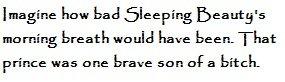 Sleep Beauty. . amagine haw bad sleeping -' murning breath would have been, That Prince was one carafe sun cara isutci