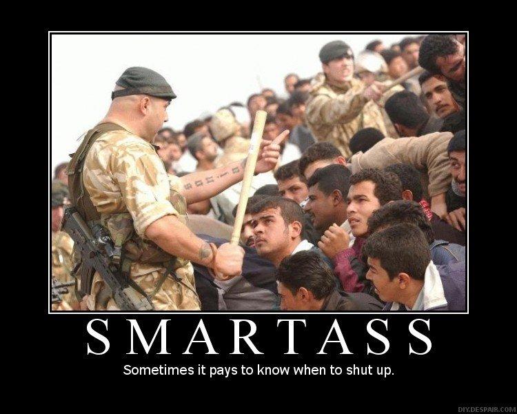 smartass. .